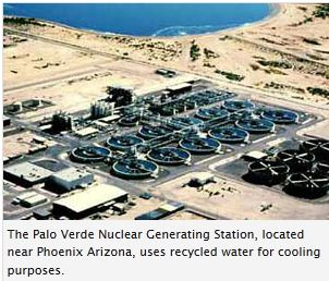 Palo Verde Nuclear oower plant used recycled water for cooling