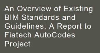 BIM standards and guidelines review Autocodes Fiatech 2013